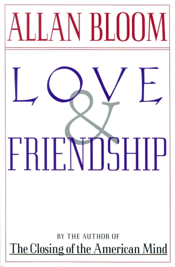 """Love and Friendship"" by Allan Bloom"